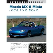 Mazda MX-5 Miata: Find It. Fix It. Trick It.