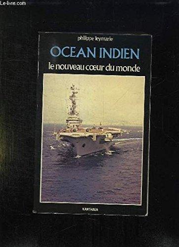 Oce?an Indien: Le nouveau c?ur du monde (Me?ridiens) (French Edition), Leymarie, Philippe