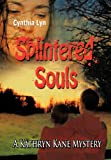 Splintered Souls, Cynthia Lyn, 1463426488