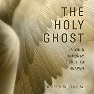 The Holy Ghost Is Your One-Way Ticket to Heaven Audiobook