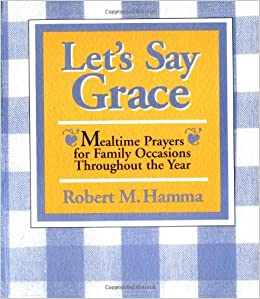 Let's Say Grace: Mealtime Prayers for Family Occasions
