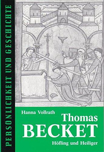 Thomas Becket: Höfling und Heiliger (Persönlichkeit und Geschichte)