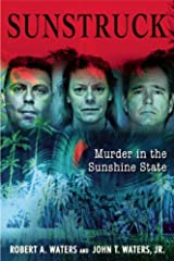 Sun Struck: 16 Infamous Murders in the Sunshine State Hardcover