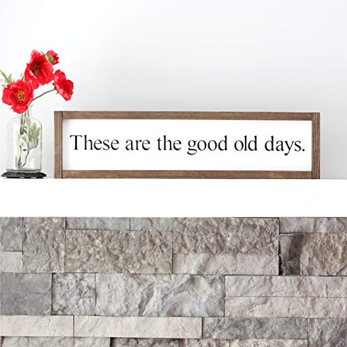 (These Are The Good Old Days Sign, Farmhouse Wall Decor, Wood Sign, Living Room Wall Decor, 6 x24)