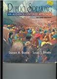 Public Speaking : An Audience-Centered Approach, Beebe, Steven A., 0135582229