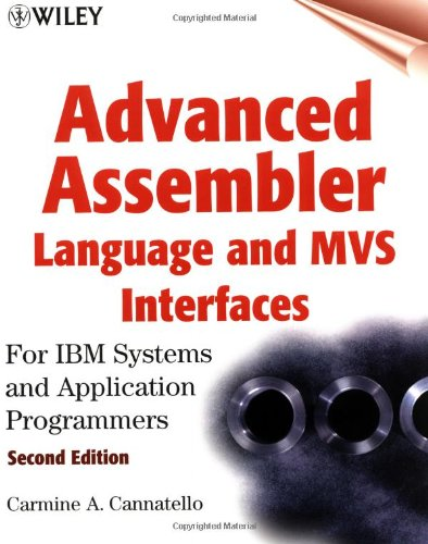 Advanced Assembler Language and MVS Interfaces: For IBM Systems and Application Programmers by Wiley