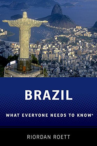 Brazil: What Everyone Need to Know® (What Everyone Needs To Know)