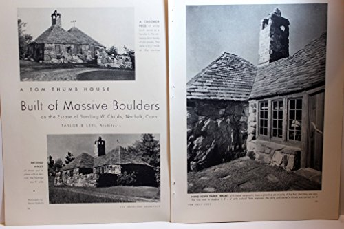 (Article: a Tom Thumb House BUILT of MASSIVE BOULDERS On the Estate of Starling W. Childs, Norfolk, Conn. , Taylor & Levi Architects)