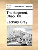 The Fragment Chap Xii, Zachary Grey, 1170705227