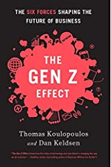 Gen Z Effect: The Six Forces Shaping the Future of Business Hardcover