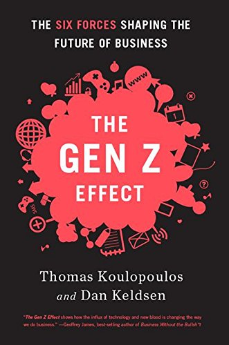 Download Gen Z Effect: The Six Forces Shaping the Future of Business ebook