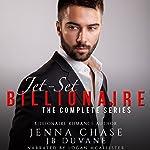 Jet-Set Billionaire: The Complete Series | Jenna Chase,JB Duvane
