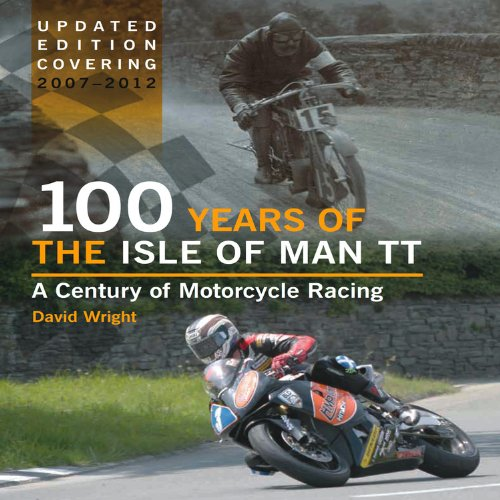 100-years-of-the-isle-of-man-tt-a-century-of-motorcycle-racing-updated-edition-covering-2007-2012