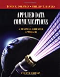 img - for Applied Data Communications: A Business-Oriented Approach by James E. Goldman (2004-01-12) book / textbook / text book