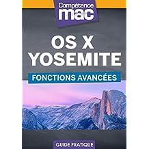 OS X Yosemite - Fonctions avancées (Les guides pratiques de Compétence Mac) (French Edition)