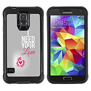 All-Round híbrido Heavy Duty de goma duro caso cubierta protectora Accesorio Generación-II BY RAYDREAMMM - Samsung Galaxy S5 SM-G900 - I Need Your Love Heart Pink Silver Text