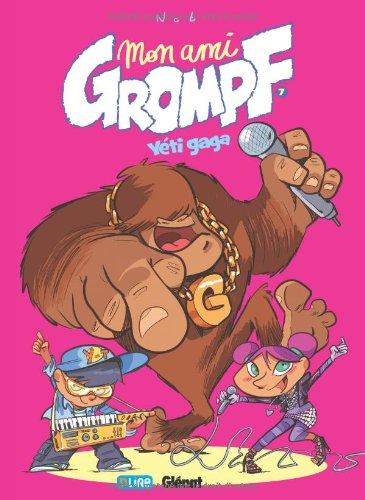 Mon ami Grompf n° 7 Yéti gaga