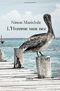 L'Homme sans nez par Ninon Maréchale