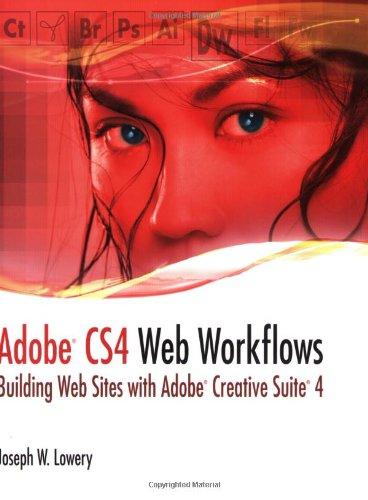 Adobe CS4 Web Workflows: Building Web Sites with Adobe Creative Suite 4