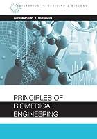 Principles of Biomedical Engineering (Engineering in Medicine & Biology)