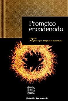 Prometeo encadenado: adaptación en español moderno (Colección Transparente nº 2) (Spanish Edition) by [Esquilo]