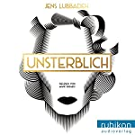 Unsterblich | Jens Lubbadeh