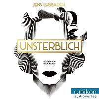 Unsterblich Hörbuch von Jens Lubbadeh Gesprochen von: Mark Bremer