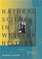 Natural Science in Western History, Volume 2 (v. 2)