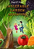 A Vegetable Garden Adventure: Children Books, Picture Books, Picture Books For Children, Children Picture Books, By Age, Kids Books, Books For Kids, ... Picture Books For Toddlers (New Stories)