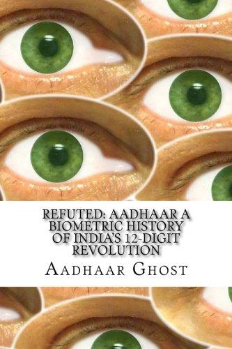 Refuted  Aadhaar A Biometric History Of Indias 12 Digit Revolution