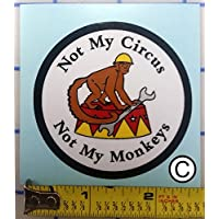 I Make Decals Not My Circus, Not My Monkeys, 2.5 inch Vinyl Circle, with Protective Laminate, Hard Hat, Vinyl, Decal, car Sticker