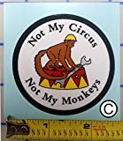 """I Make Decals not My Circus, not My Monkeys, (Monkey) 2.5"""" Vinyl Circle, with Protective Laminate, Hard Hat, Vinyl, Decal, car Sticker"""