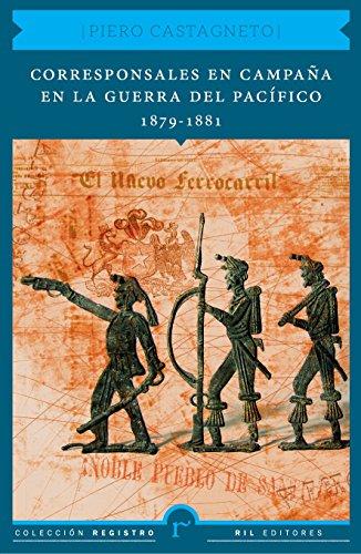 corresponsales-en-campana-en-la-guerra-del-pacifico-1879-1881-spanish-edition