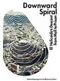 img - for Downward Spiral: El Helicoide's Descent from Mall to Prison book / textbook / text book