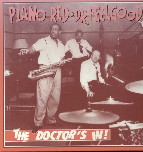 The Doctor's In! by Piano Red A.k.a. Dr.feelgood