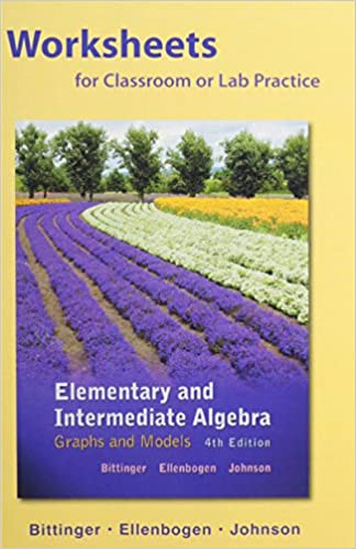Worksheets for Elementary and Intermediate Algebra: Graphs and ...