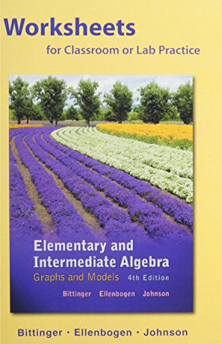 Worksheets for Elementary and Intermediate Algebra: Graphs and Models Plus MyLab Math -- Access Card Package (4th Editio