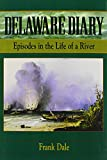 img - for Delaware Diary: Episodes in the Life of a River book / textbook / text book