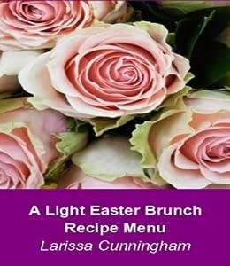 Light Easter Brunch Recipe Menu - Kindle edition by Larissa