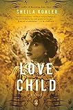 Image of Love Child: A Novel