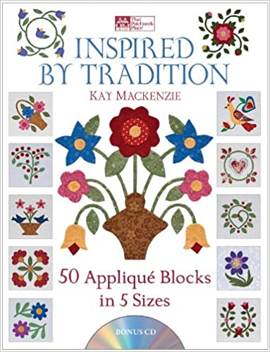 50 Appliqu  Blocks in 5 Sizes Inspired by Tradition