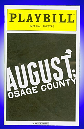 August Osage County, Broadway playbill + Deanna Dunagan , Dennis Letts , Rondi Reed, Amy Morton , Jeff Perry, Brian Kerwin , Madeleine Martin , Francis Guinan