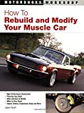 How To Rebuild and Modify Your Muscle Car (Motorbooks Workshop)