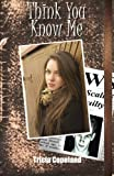 img - for Think You Know Me (Being Me) (Volume 3) book / textbook / text book