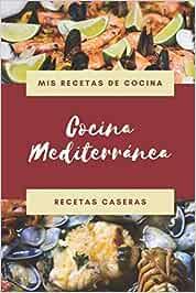 Mis Recetas de Cocina - Cocina Mediterránea - Recetas