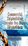 Commercial Shipbuilding Lessons for Navy Shipbuilders, Pat F. Key, 1619424290