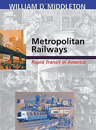 Metropolitan Railways: Rapid Transit in America (Railroads Past and Present)