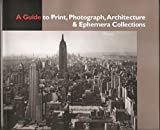 img - for A guide to print, photograph, architecture & ephemera collections: At the New-York Historical Society book / textbook / text book