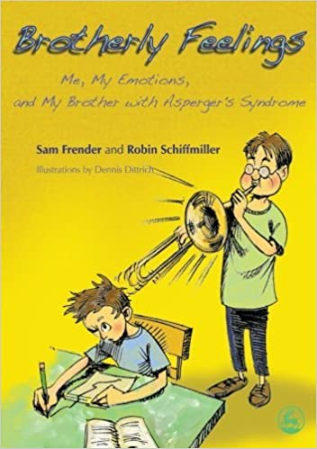 Brotherly Feelings: Me, My Emotions, and My Brother with Asperger's Syndrome - Popular Autism Related Book