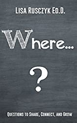 Where?: Questions to make you to think about places (50+ Questions to Ask Book 3)
